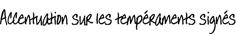 Accentuation sur les tempéraments signés